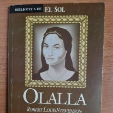 Libros: BIBLIOTECA DE EL SOL Nº 76 - ROBERT LOUIS STEVENSON - OLALLA. Lote 217643155