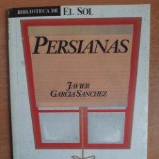 Libros: BIBLIOTECA DE EL SOL Nº 85 - JAVIER GARCÍA SÁNCHEZ - PERSIANAS. Lote 217643271