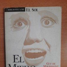 Libros: BIBLIOTECA DE EL SOL Nº 89 - GUY DE MAUPASSANT - EL MIEDO. Lote 217643370