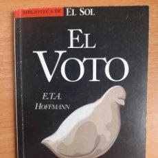 Libros: BIBLIOTECA DE EL SOL Nº 98 - E. T. A. HOFFMAN - EL VOTO. Lote 217643483