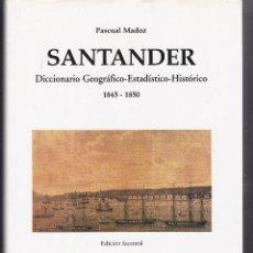Libros: SANTANDER, DICCIONARIO GEOGRÁFICO-ESTADÍSTICO-HISTÓRICO 1845-1850 PASCUAL MADOZ, EDICCIÓN FACSIMIL. Lote 217689946