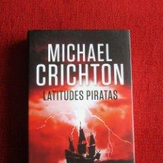 Libri di seconda mano: LATITUDES PIRATAS - MICHAEL CRICHTON. Lote 217780815