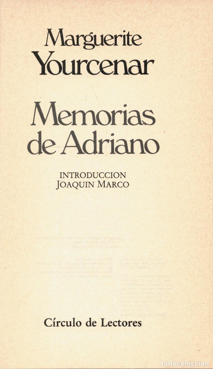 MEMORIAS DE ADRIANO - MARGUERITE YOURCENAR. INTRODUCCIÓN DE JOAQUÍN MARCO (Libros sin clasificar)