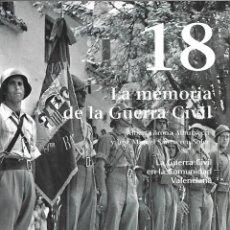 Libros: LA GUERRA CIVIL EN LA COMUNIDAD VALENCIANA NUM 18 LA MEMORIA DE LA GUERRA CIVIL - ALBERT GIRONA Y JO. Lote 81337156