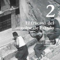 Libros: LA GUERRA CIVIL EN LA COMUNIDAD VALENCIANA NUM 2 EL FRACASO DEL GOLPE DE ESTADO - ELADI MAINAR CABAN. Lote 81353254