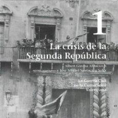 Libros: LA GUERRA CIVIL EN LA COMUNIDAD VALENCIANA NUM 1 LA CRISIS DE LA SEGUNDA REPUBLICA - ALBERT GIRONA Y. Lote 81418675