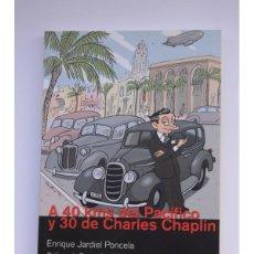 Libros: A 40 KMS DEL PACÍFICO Y 30 DE CHARLES CHAPLIN. UN HUMORISTA ESPAÑOL EN HOLLYWOOD - JARDIEL PONCELA,. Lote 218096682