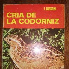 Libros: CRÍA DE LA CODORNIZ. E. BISSONI.. Lote 218144670