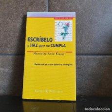 Libros: ESCRÍBELO Y HAZ QUE SE CUMPLA (SPANISH EDITION). HENRIETTE ANNE KLAUSER.. Lote 218195963