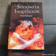 Libros: EL SODOMITA Y LA INQUISICIÓN. ROCÍO RODRÍGUEZ.. Lote 218196001