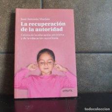 Libros: LA RECUPERACIÓN DE LA AUTORIDAD : CRÍTICA DE LA EDUCACIÓN PERMISIVA Y DE LA EDUCACIÓN AUTORITARIA. J. Lote 218196007