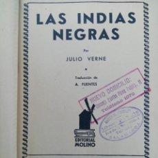 Libros: LAS INDIAS NEGRAS - JULIO VERNE - EDITORIAL MOLINO. Lote 218228177