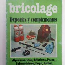 Libros: BRICOLAGE DEPORTES Y COMPLEMENTOS - LARFESA. Lote 218234322