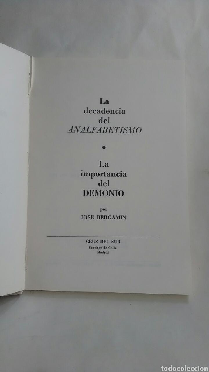 Libros: Jose Bergamin. La decadencia del analfabetismo. La importancia del demonio. Cruz del Sur. 1961 - Foto 2 - 218277408