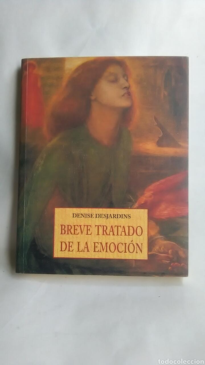 BREVE TRATADO DE LA EMOCIÓN. DENISE DESJARDINS. JOSE J. OLAÑETA EDITOR. 1997 (Libros sin clasificar)