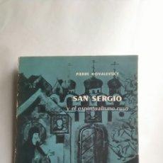 Libros: SAN SERGIO Y EL ESPIRITUALISMO RUSO. PIERRE KOVALEVSKY. AGUILAR. 1962. Lote 218278477