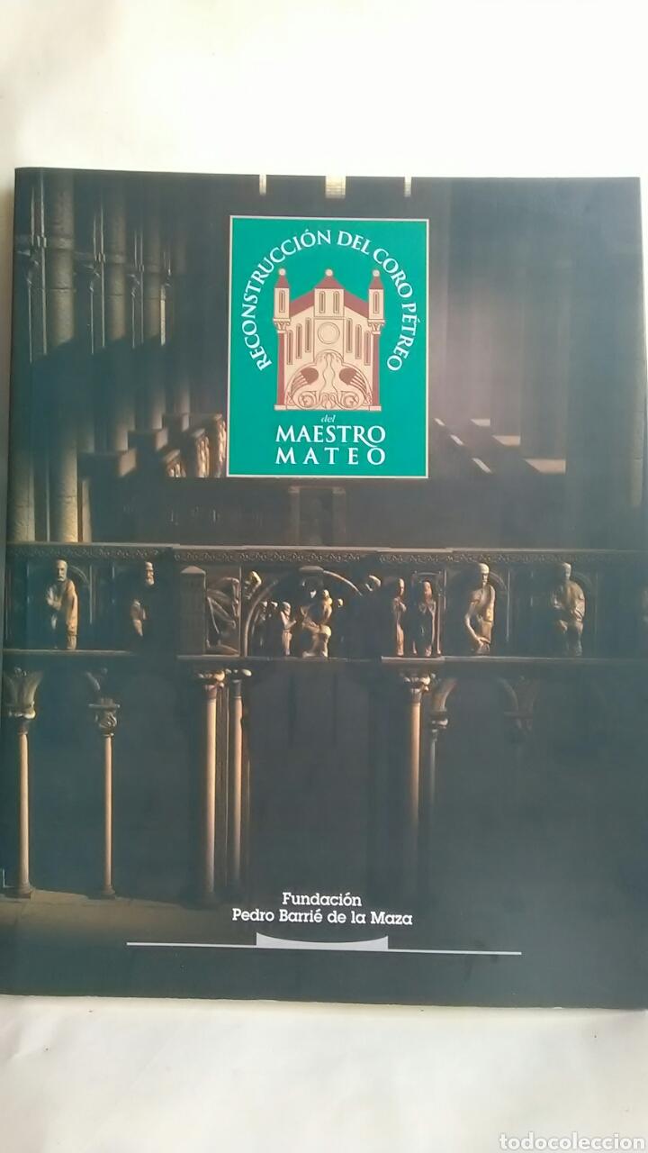 MAESTRO MATEO. RECONSTRUCCIÓN DEL CORO PÉTREO. FUNDACIÓN PEDRO BARRIÉ DE LA MAZA. 1999 (Libros sin clasificar)
