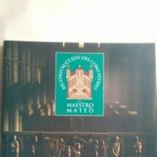 Libros: MAESTRO MATEO. RECONSTRUCCIÓN DEL CORO PÉTREO. FUNDACIÓN PEDRO BARRIÉ DE LA MAZA. 1999. Lote 218280972