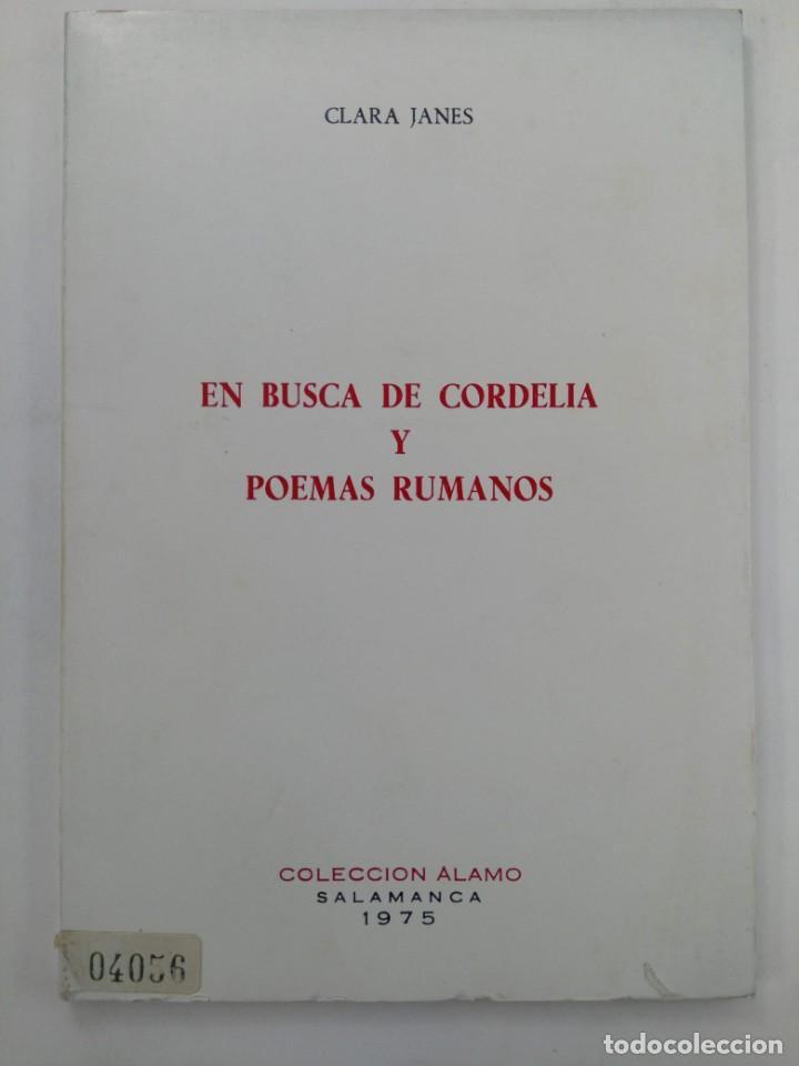 EN BUSCA DE CORDELIA Y POEMAS RUMANOS - CLARA JANES - COLECCIÓN ÁLAMO SALAMANCA 1975 (Libros sin clasificar)