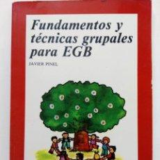 Libros: FUNDAMENTOS Y TÉCNICAS GRUPALES PARA EGB - JAVIER PINEL - EDITORIAL MARSIEGA. Lote 218399126