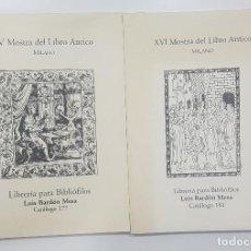 Libros: CATÁLOGOS 177 181 LUIS BARDÓN MESA LIBRERÍA BIBLIÓFILOS: XV Y XVI MOSTRA DEL LIBRO ANTICO MILANO. Lote 218430652