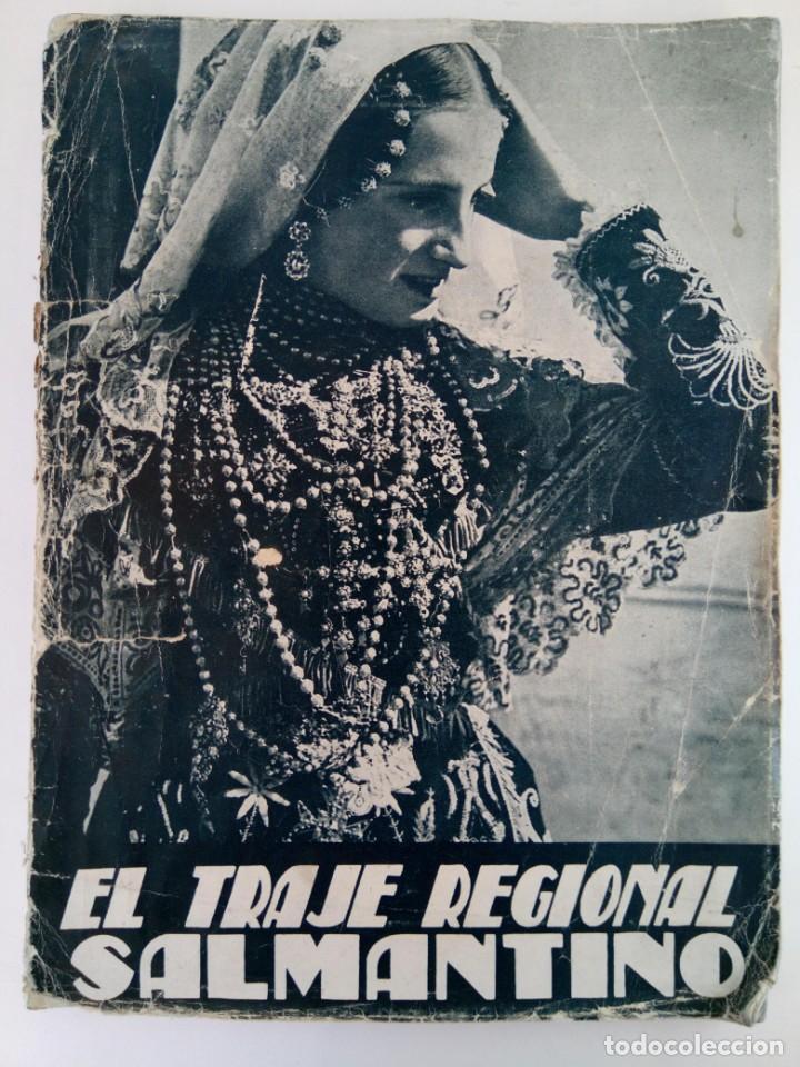 EL TRAJE REGIONAL SALMANTINO - D. ANTONIO GARCÍA Y D. JUAN DOMÍNGUEZ - ESPASA CALPE 1940 (Libros sin clasificar)