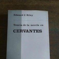 Libri di seconda mano: TEORÍA DE LA NOVELA EN CERVANTES - EDWARD C. RILEY. Lote 218556718
