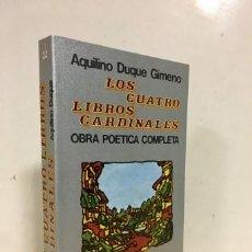 Livres: LOS CUATRO LIBROS CARDINALES. OBRA POÉTICA COMPLETA. - DUQUE, AQUILINO (1931-). Lote 218651711