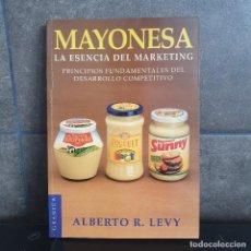 Libros: MAYONESA LA ESENCIA DEL MARKETING: PRINCIPIOS FUNDAMENTALES DEL DESARROLLO COMPETITIVO (SPANISH EDIT. Lote 218668627