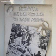 Libros: HISTÒRIA DE LES COLLES DE SANT MEDIR. Lote 218684230