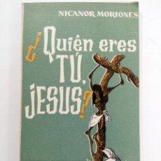 Libros: ¿QUIÉN ERES TÚ JESÚS? - NICANOR MORIONES - EDITORIAL EL PERPETUO SOCORRO. Lote 218706871