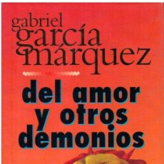 Libros: DEL AMOR Y OTROS DEMONIOS - GABRIEL GARCÍA MÁRQUEZ. Lote 218742383