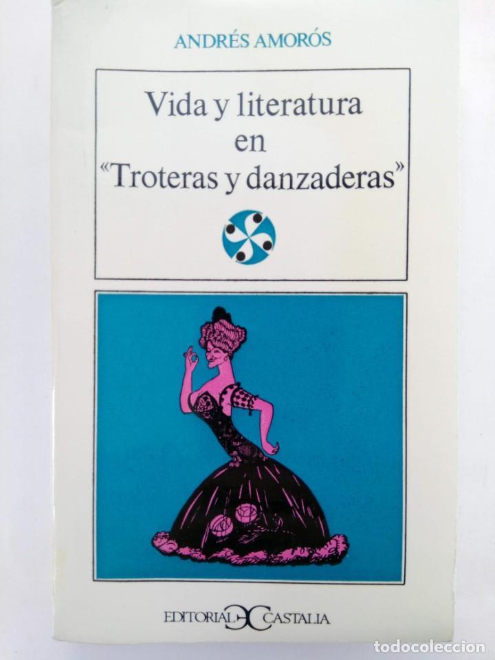 """VIDA Y LITERATURA EN """"TROTERAS Y DANZADERAS"""" - ANDRÉS AMORÓS - EDITORIAL CASTALIA (Libros sin clasificar)"""