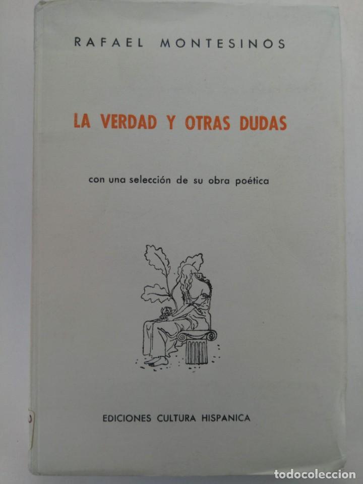 LA VERDAD Y OTRAS DUDAS - RAFAEL MONTESINOS - EDICIONES CULTURA HISPÁNICA (Libros sin clasificar)