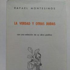 Libros: LA VERDAD Y OTRAS DUDAS - RAFAEL MONTESINOS - EDICIONES CULTURA HISPÁNICA. Lote 218787561