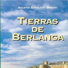 Libros: TIERRAS DE BERLANGA - AGUSTIN ESCOLANO BENITO. Lote 155937958