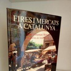 Libros: FIRES I MERCATS DE CATALUNYA, TRADICIONES / TRADITIONS, EDICIONS 62, 1978. Lote 218884178