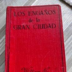 Libros: LOS ENGAÑOS DE LA GRAN CIUDAD. WILLIAM MCLEOD RAYNE. Lote 219007700