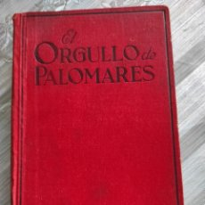 Libros: EL ORGULLO DE PALOMARES. PETER B.KYNE. Lote 219008083