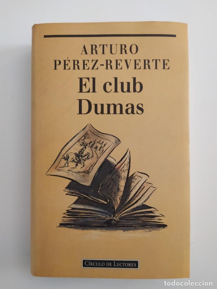 EL CLUB DUMAS ARTURO PÉREZ REVERTE (Libros Nuevos - Literatura - Narrativa - Aventuras)