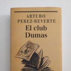 Libros: EL CLUB DUMAS ARTURO PÉREZ REVERTE. Lote 219227788