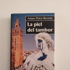 Libros: LA PIEL DEL TAMBOR ARTURO PÉREZ REVERTE. Lote 219227972