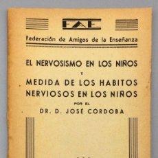 Libros: EL NERVOSISMO EN LOS NIÑOS Y MEDIDA DE LOS HÁBITOS NERVIOSOS EN LOS NIÑOS - DR. JOSÉ CÓRDOBA. Lote 219259623