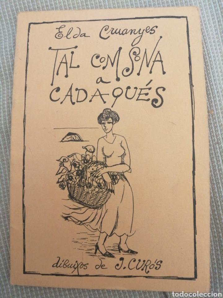 ELDEA CRUANYES TAL COM SONA CADAQUÉS (Libros sin clasificar)