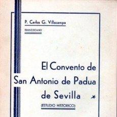 Libros: EL CONVENTO DE SAN ANTONIO DE PADUA DE SEVILLA (ESTUDIO HISTÓRICO) - P. CARLOS G. VILLACAMPA, FRANCI. Lote 59395306