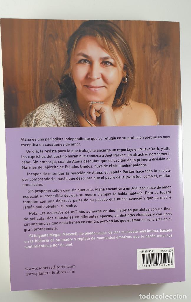 Libros: LIBRO-HOLA ¿TE ACUERDAS DE MI?-MEGAN MAXWELL-ESENCIA-VER FOTOS - Foto 4 - 219465166