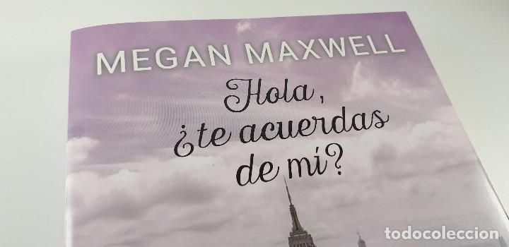 Libros: LIBRO-HOLA ¿TE ACUERDAS DE MI?-MEGAN MAXWELL-ESENCIA-VER FOTOS - Foto 10 - 219465166