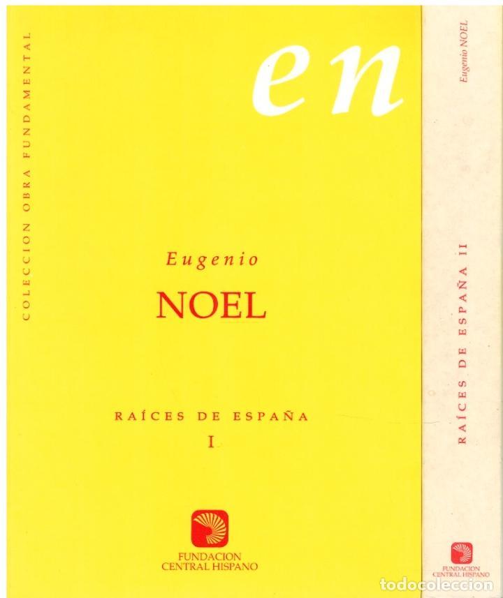 RAÍCES DE ESPAÑA - EUGENIO NOEL. EDICIÓN DE ANDRÉS TRAPIELLO (Libros sin clasificar)