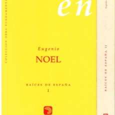 Libros: RAÍCES DE ESPAÑA - EUGENIO NOEL. EDICIÓN DE ANDRÉS TRAPIELLO. Lote 219482077