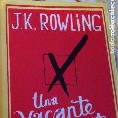 Libros: UNA VACANTE IMPREVISTA DE J.K.ROWLING. Lote 219686305